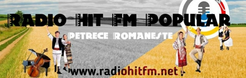 Radio HiT Romania Muzica Populara de Petrecere