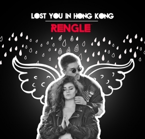 Rengle - Lost You in Hong Kong (videoclip nou)